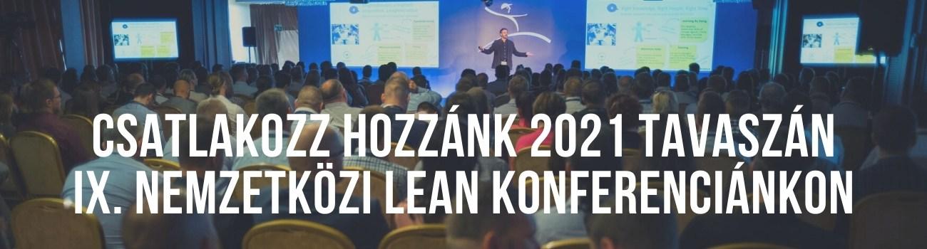 Csatlakozz hozzánk 2021 tavaszán IX. nemzetközi lean konferenciánkon